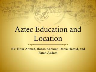 Aztec Education and Location