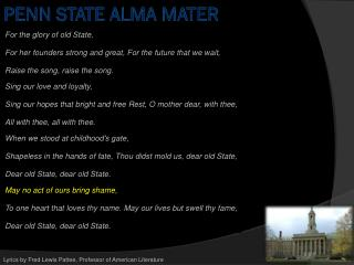 For the glory of old State, For her founders strong and great, For the future that we wait,