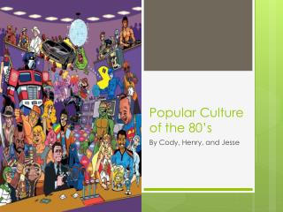 Popular Culture of the 80's