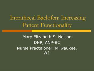 Intrathecal Baclofen: Increasing Patient Functionality