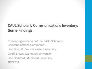 CAUL  Scholarly Communications  Inventory:  Some  Findings