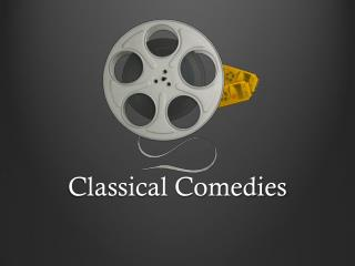 Classical Comedies
