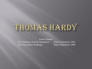 an analysis of tomas hardys poetry style Thomas hardy was born june 2 he even began to write his own poetry the hardys had spent the last few years traveling about england.