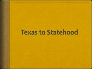 Texas to Statehood