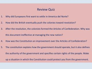 Review Quiz Why did Europeans first want to settle in America del  Norte ?