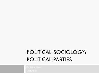 Political sociology: political parties