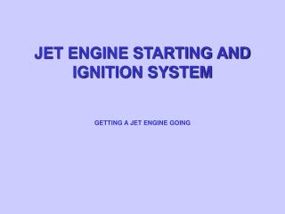 JET ENGINE STARTING AND IGNITION SYSTEM
