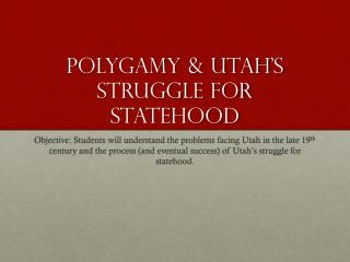 Polygamy & Utah's Struggle for Statehood