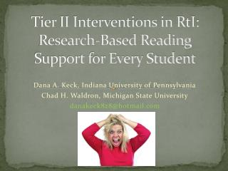 Tier II Interventions in  RtI : Research-Based Reading Support for Every Student