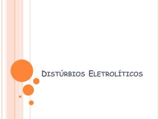 Distúrbios Eletrolíticos