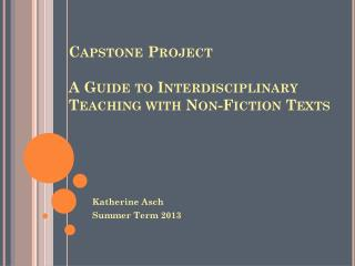 Capstone Project A Guide to Interdisciplinary Teaching with Non-Fiction Texts