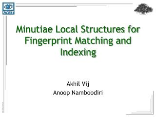 Minutiae Local Structures for Fingerprint Matching and Indexing