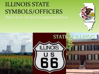 ILLINOIS STATE  SYMBOLS/OFFICERS