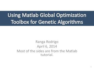 Using  Matlab  Global Optimization Toolbox for Genetic Algorithms