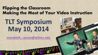 Flipping the Classroom Making the Most of Your Video Instruction
