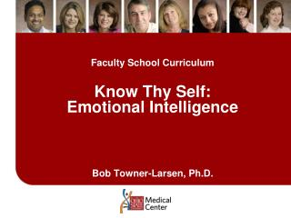 Faculty School Curriculum Know Thy Self: Emotional Intelligence