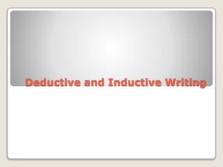 Deductive and Inductive Writing