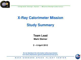 X-Ray Calorimeter Mission Study Summary