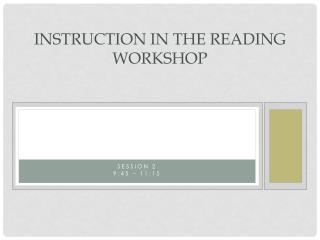 Instruction in the Reading Workshop