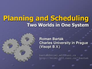 Planning and Scheduling Two Worlds in One System