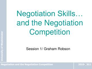 Negotiation Skills… and the Negotiation Competition