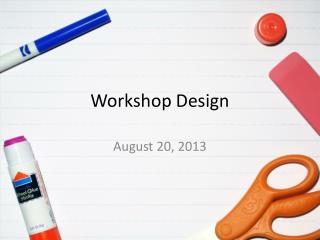 Workshop Design
