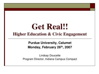 Get Real!! Higher Education & Civic Engagement