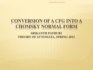 CONVERSION OF A CFG INTO A  CHOMSKY NORMAL  FORM