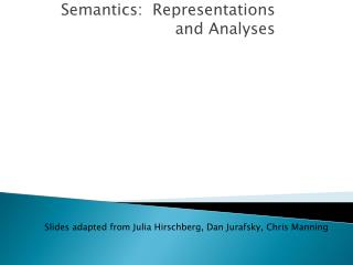 Semantics:  Representations and Analyses