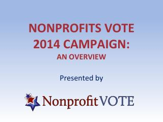 Nonprofits Vote 2014 campaign: An overview