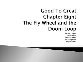 Good To Great  Chapter Eight The Fly Wheel and the Doom Loop