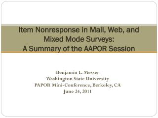 Item Nonresponse in Mail, Web, and Mixed Mode Surveys:  A Summary of the AAPOR Session