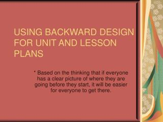 USING BACKWARD DESIGN FOR UNIT AND LESSON PLANS