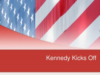 Kennedy Kicks Off