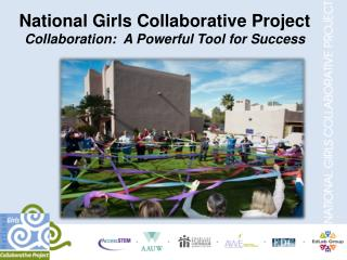 National Girls Collaborative  Project Collaboration:  A Powerful Tool for Success