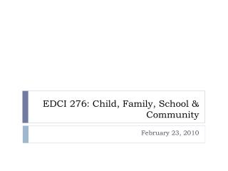 EDCI 276: Child, Family, School & Community