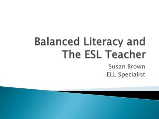 Balanced Literacy and The ESL Teacher