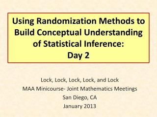 Using Randomization Methods to Build Conceptual Understanding of Statistical Inference: Day 2