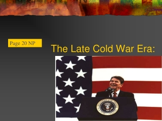 The Late Cold War Era: Part II