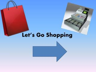 Let's Go Shopping