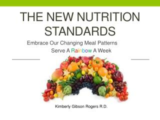 The NEW Nutrition Standards