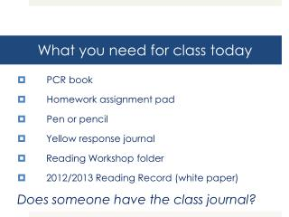 What you need for class today