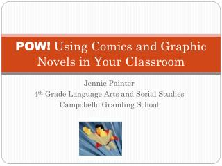 POW! Using Comics and Graphic Novels in Your Classroom
