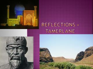 Reflections - Tamerlane
