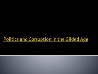 Politics and Corruption in the Gilded Age