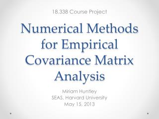 Numerical Methods for Empirical Covariance Matrix Analysis