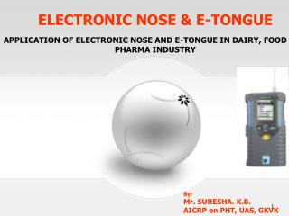 ELECTRONIC NOSE & E-TONGUE