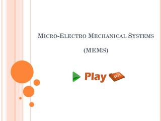 Micro-Electro Mechanical Systems  ( MEMS )