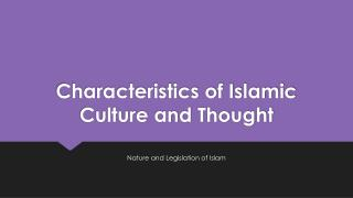 Characteristics of Islamic Culture and Thought