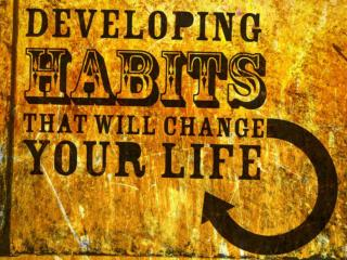 """Habit""- an acquired behavior pattern regularly followed until it has become almost involuntary"